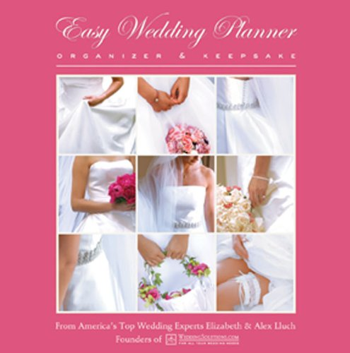 Easy Wedding Planner, Organizer & Keepsake: Celebrating