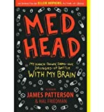 img - for [(Med Head: My Knock-Down, Drag-Out, Drugged-Up Battle with My Brain)] [Author: James Patterson] published on (April, 2010) book / textbook / text book