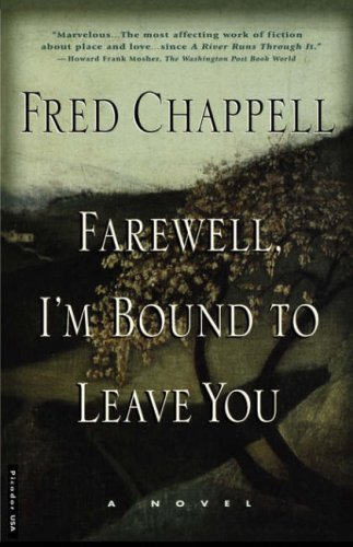 Farewell, I'm Bound to Leave You  Stories, Fred Chappell