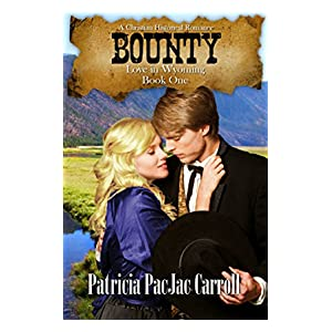 Bounty: A Christian Historical Romance (Love in Wyoming Book 1)