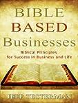 Bible Based Businesses Biblical Princ...
