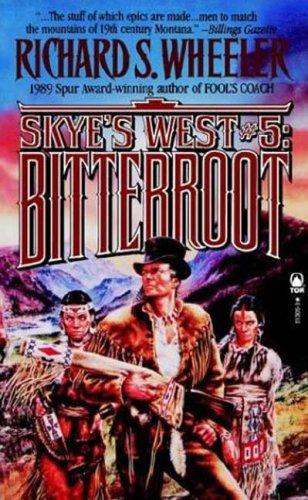 Bitterroot: Skye's West