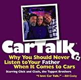 img - for Car Talk: Why You Should Never Listen to Your Father When It Comes to Cars book / textbook / text book