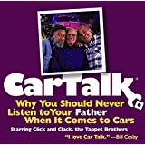 Car Talk: Why You Should Never Listen to Your Father When It Comes to Cars ~ Ray Magliozzi