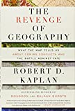 Image of The Revenge of Geography: What the Map Tells Us About Coming Conflicts and the Battle Against Fate
