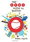 The Kids Guide to Boston (Kids Guides Series)