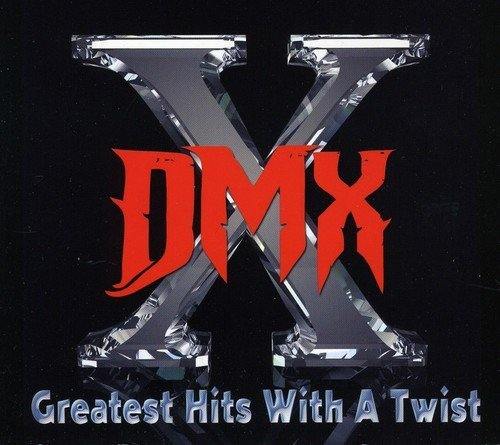 DMX - Greatest Hits With A Twist - Zortam Music