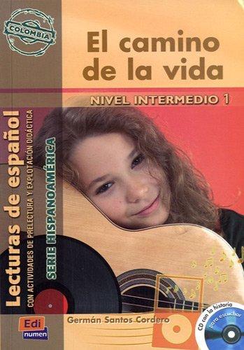 El camino de la vida (Colombia) Book + CD (Lecturas De Espanol: Hispanoamerica: Nivel Intermedio 1) (Spanish Edition) by Germ??n Santos Cordero (2014-02-07)