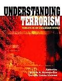 img - for Understanding Terrorism: Threats in an Uncertain World by Akorlie A. Nyatepe-Coo Ph.D. (2003-07-19) book / textbook / text book