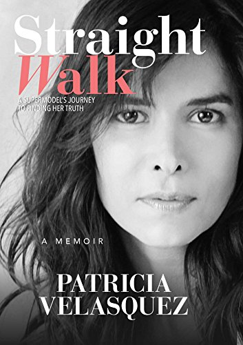 Straight Walk: A Supermodelas Journey to Finding Her Truth
