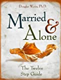 Married and Alone: The Twelve Step Guide (1881292312) by Douglas Weiss, Ph.D.