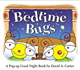 img - for [(Bedtime Bugs: A Pop-Up Good Night Book by David A. Carter )] [Author: David A Carter] [Jul-2010] book / textbook / text book