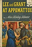 Lee and Grant at Appomattox (Landmark Books) (0394903080) by Kantor, MacKinlay