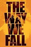 The Way We Fall (Fallen World)