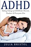 img - for ADHD Children: Taking Charge of ADHD for Parents, Teachers & Everyone Else (ADHD Children, ADHD Adult, ADHD Parenting Book 1) (Volume 1) book / textbook / text book