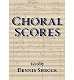 img - for [(Choral Scores)] [Author: Dennis Shrock] published on (April, 2015) book / textbook / text book