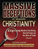 img - for Massive Deceptions in Modern Christianity (Vol. 1) (The Christian MythBuster Series) book / textbook / text book