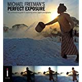 Perfect Exposure: The Professional Guide to Capturing Perfect Digital Photographsby Michael Freeman