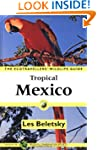 Tropical Mexico: Ecotravellers' Wildl...