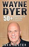 Wayne Dyer: 50+ Wayne Dyer Best Life…