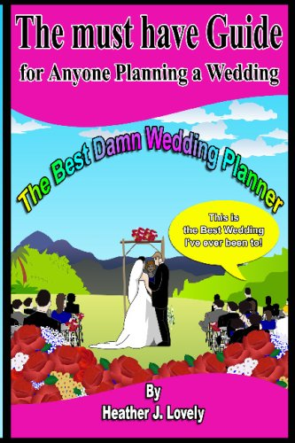 The Best Damn Wedding Planner - Black & White Edition: The Must Have Guide For Anyone Planning A Wedding