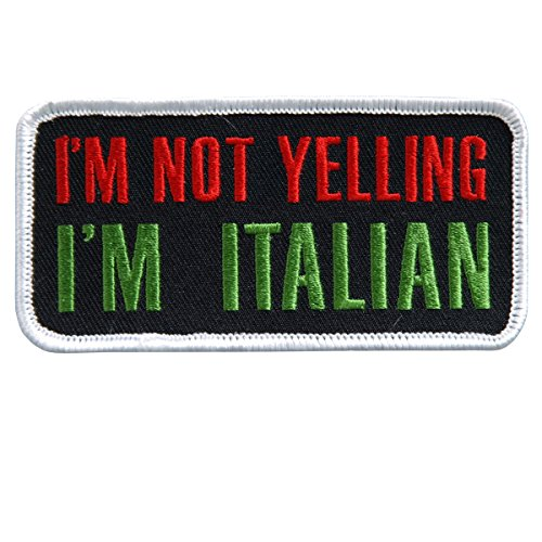 Hot Leathers, IM NOT YELLING IM ITALIAN, Embroidered Iron-On / Saw-On Rayon PATCH - 4