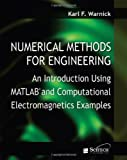 Numerical Methods for Engineering: An Introduction Using MATLAB and Computational Electromagnetics