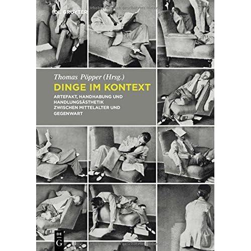 Dinge im Kontext: Artefakt, Handhabung und Handlungsästhetik zwischen Mittelalter und Gegenwart bestellen