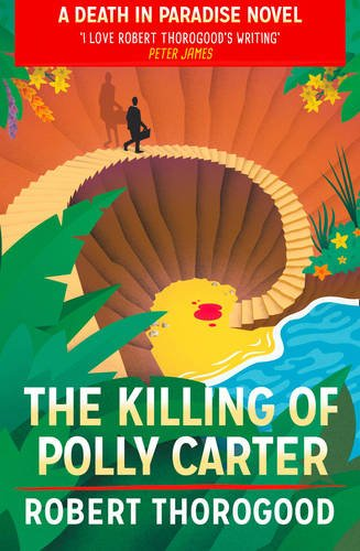 The Killing Of Polly Carter (Death in Paradise 2)