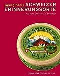 Schweizer Erinnerungsorte: Aus dem Sp...