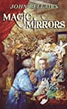 Magic Mirrors: The High Fantasy and Low Parody of John Bellairs