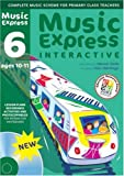 Music Express Interactive - 6: Single-user License: Ages 10-11 (0713685867) by Hanke, Maureen