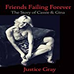 Friends Failing Forever: The Story of Cassie & Gina: The Garbage Collector Series | Justice Gray