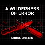 A Wilderness of Error: The Trials of Jeffrey MacDonald | Errol Morris