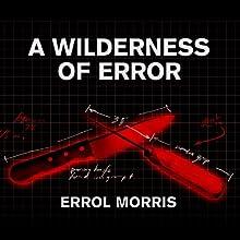 A Wilderness of Error: The Trials of Jeffrey MacDonald (       UNABRIDGED) by Errol Morris Narrated by John Pruden