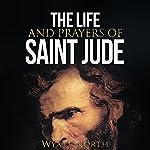 The Life and Prayers of Saint Jude | Wyatt North