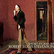 Short Stories by Robert Louis Stevenson | [Robert Louis Stevenson]