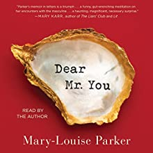 Dear Mr. You (       UNABRIDGED) by Mary-Louise Parker Narrated by Mary-Louise Parker