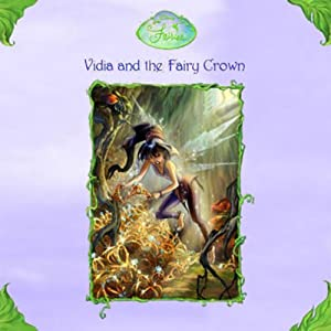 Disney Fairies Book 3: Vidia and the Fairy Crown | [Laura Driscoll]