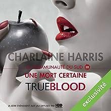 Une mort certaine (La communauté du Sud 10) | Livre audio Auteur(s) : Charlaine Harris Narrateur(s) : Bénédicte Charton