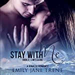 Stay with Me - Book 4: Confessions: Kyra's Story | Emily Jane Trent