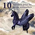 10 histoires pour les petits aventuriers Audiobook by Charles Perrault, Hans Christian Andersen,  Frères Grimm Narrated by  Divers narrateurs