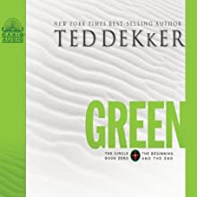 Green: The Circle, Book 0: The Beginning and the End (       UNABRIDGED) by Ted Dekker Narrated by Tim Gregory
