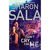 Don't Cry for Me | [Sharon Sala]