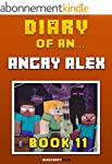 Diary of an Angry Alex: Book 11 [An U...