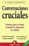 Conversaciones cruciales (Spanish Edition) (8495787393) by Grenny, Joseph