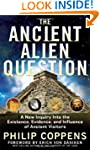The Ancient Alien Question: A New Inq...