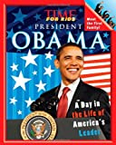 TIME For Kids President Obama: A Day in the Life of America's Leader