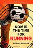 Now Is the Time for Running (0316077887) by Williams, Michael