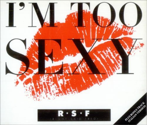 I'm Too Sexy - R*S*F includes Bonus Track - Italian Version by RSF (Right Said Fred)